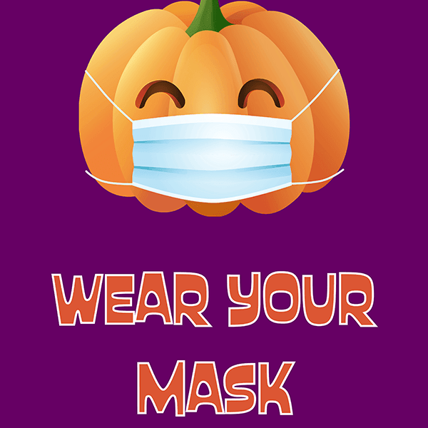 Image of a Halloween carved pumpkin wearing a surgical mask and the words 'Wear your mask.""